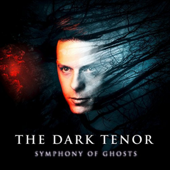 "The Dark Tenor – ab 18.01. auf großer ""Symphony Of Ghosts"" Tour – ""I Miss You"" Livevideo jetzt online"